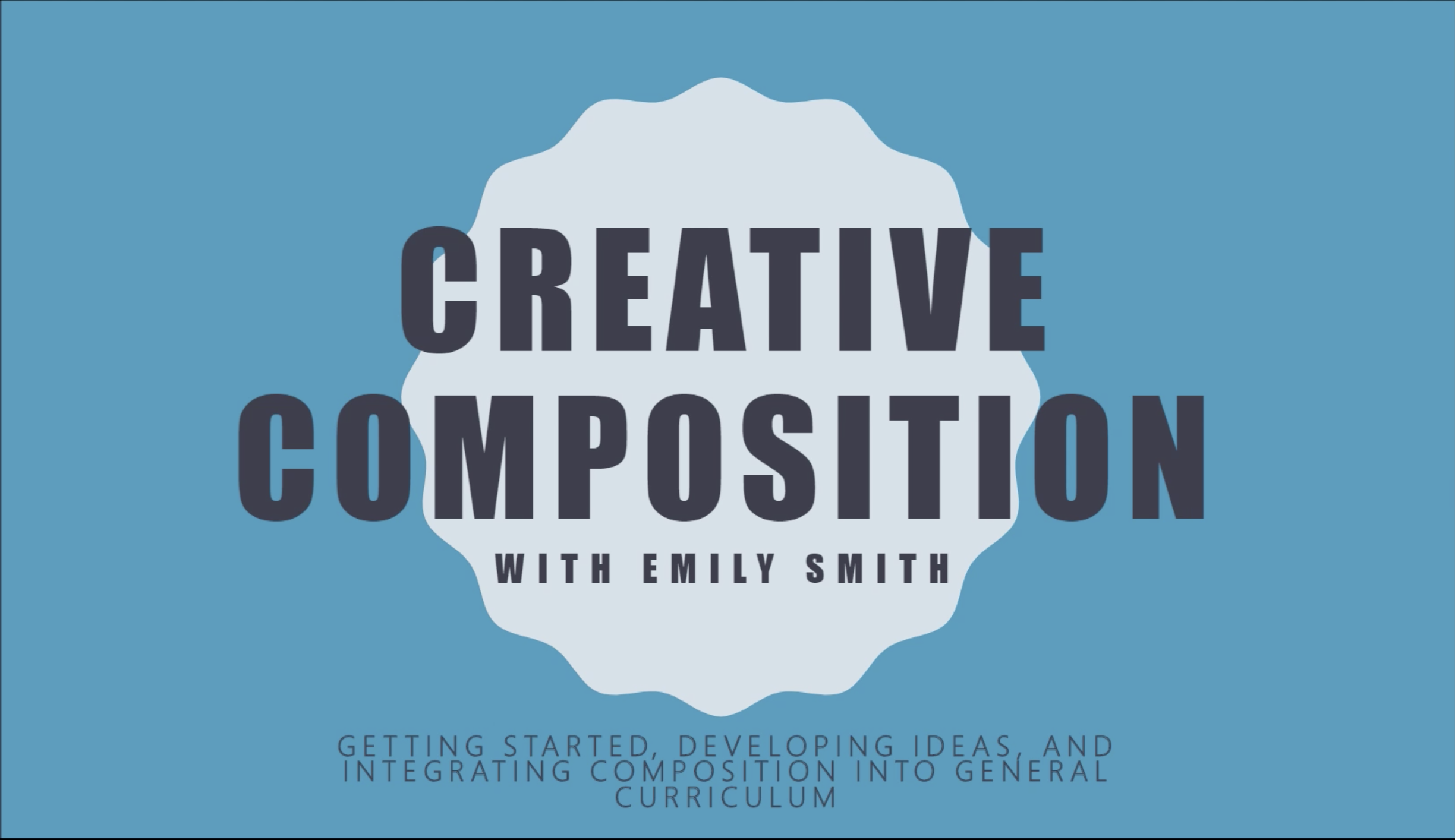 Webinar: Emily Smith On Collective Composition Part 3 – July 2018