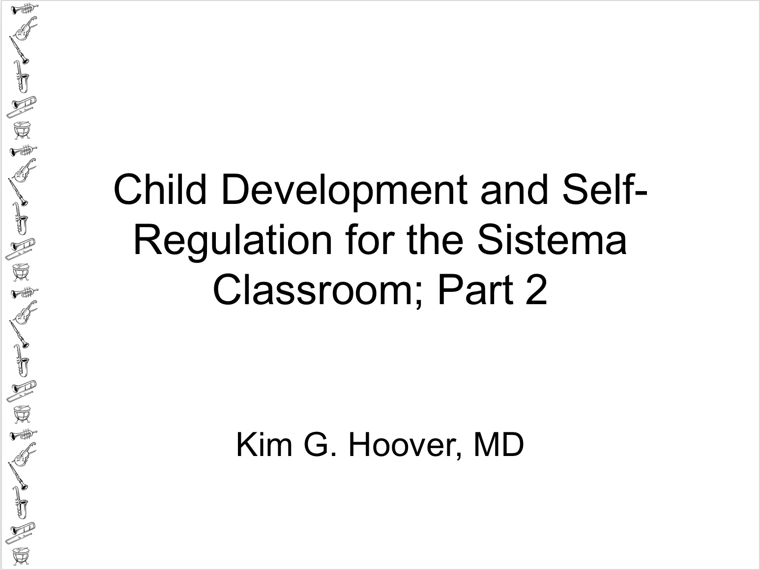 Webinar: Kim Hoover On Child Development And Self Regulation – May 2017
