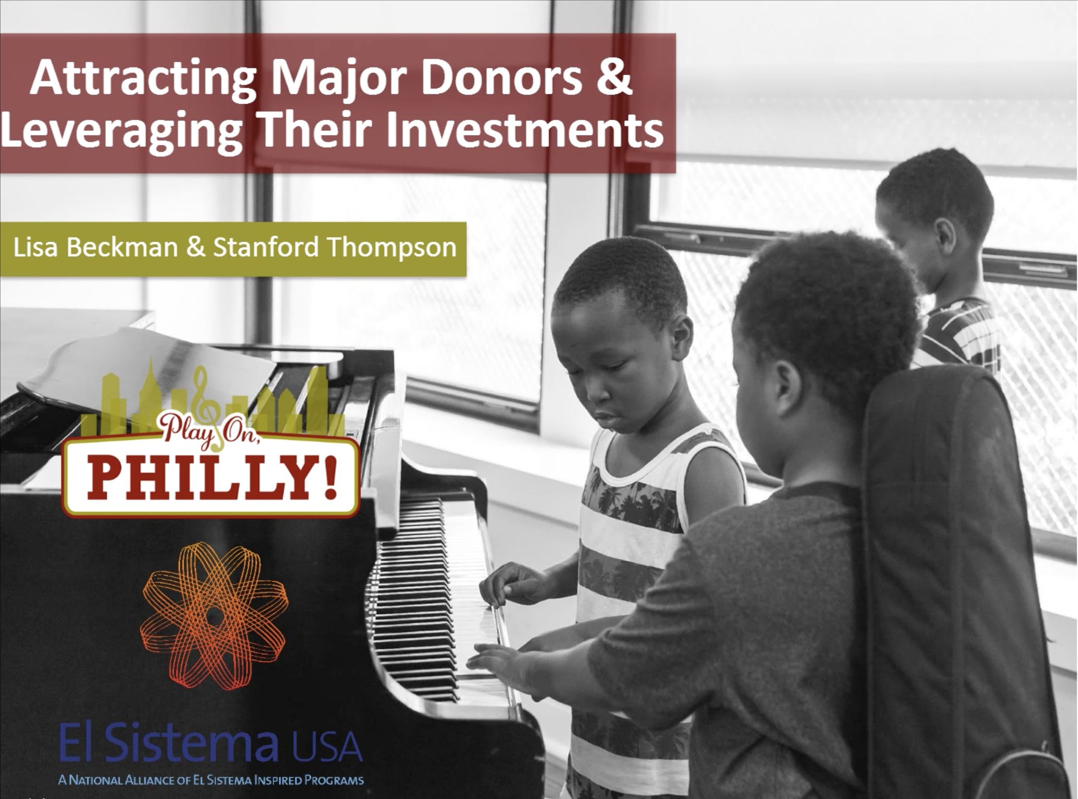 Webinar: Lisa Beckman & Stanford Thompson On Attracting Major Donors & Leveraging Their Investments – November 2017